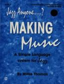 Jazz Anyone…..?, Book 3 — Making Music
