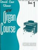 New Organ Course 1 by David Carr Glover