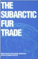 The Subarctic Fur Trade by Shepard Krech