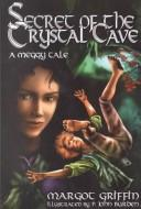 Secret of the Crystal Cave by Margot Griffin