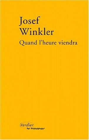 Quand l'heure viendra by Josef Winkler