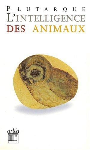 L'intelligence des animaux by Plutarch