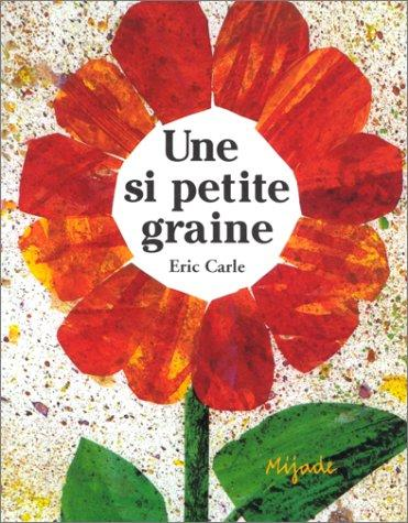 Une si petite graine by Eric Carle