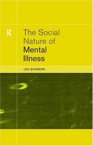 The Social Nature of Mental Illness by Dr. Leon Bowers