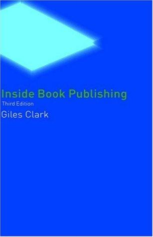 Inside book publishing by Giles N. Clark