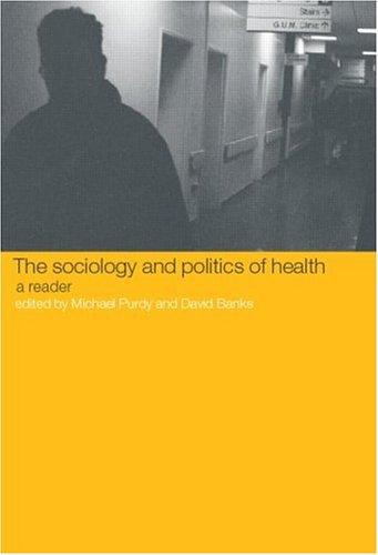 Sociology and Politics of Health by Michael Purdy