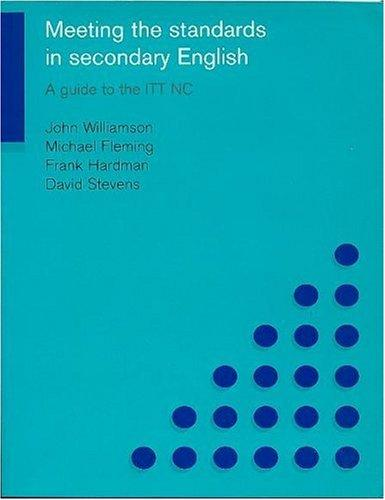 Meeting the Standards in Secondary English by Michael Fleming
