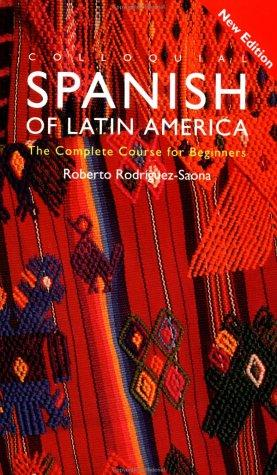 Colloquial Spanish of Latin America by Roberto Rodríguez-Saona