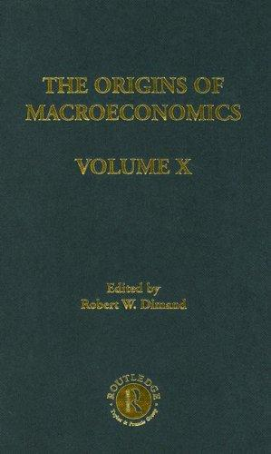 Origins of Macroeconomics, Volume Ten by Robert Dimand