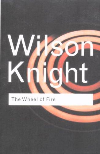 The wheel of fire by George Wilson Knight