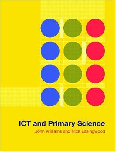 ICT and primary science by Williams, John