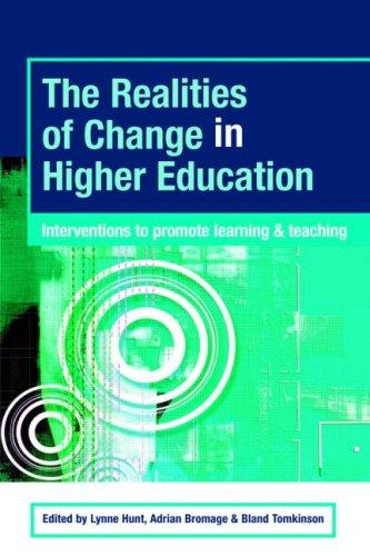 The Realities of Change in Higher Education by LYNNE/ ET HUNT