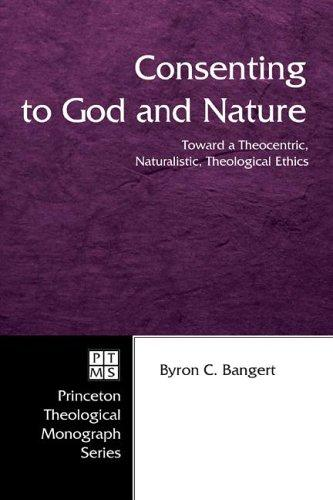 Consenting to God and Nature by Byron C. Bangert