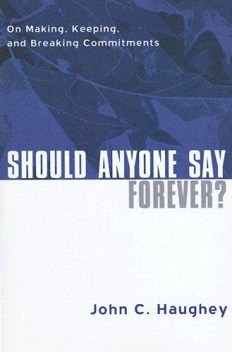 Should Anyone Say Forever by John C. Haughey