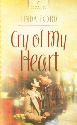 Cry of My Heart (Heartsong Presents #701) by Linda Ford