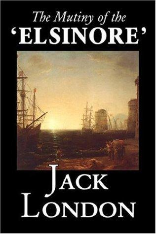 The Mutiny of the 'Elsinore'