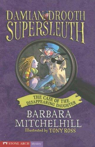 The Case of the Disappearing Daughter (Damien Drooth Supersleuth) by Peter Wright