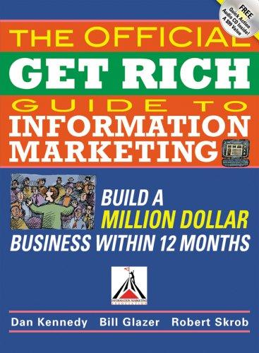 The Official Get Rich Guide to Information Marketing by Robert Skrob