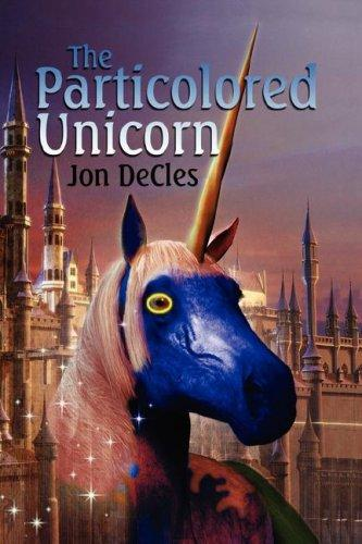 The Particolored Unicorn by Jon DeCles