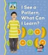 I See a Pattern, What Can I Learn? (Math Made Fun) by Tracy Kompelien