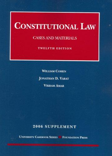 Cohen & Varat's Constitutional Law, Cases and Materials 2006 by William Cohen