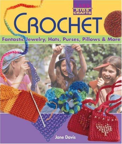 Kids' Crafts: Crochet