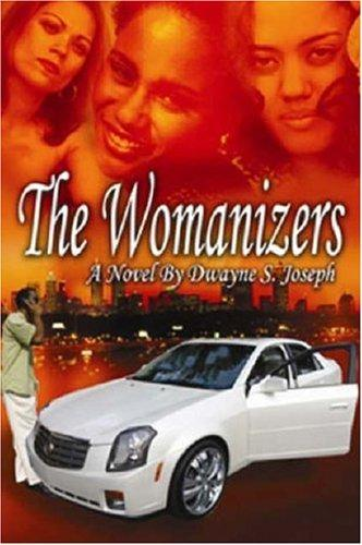 Womanizers by Dwayne Joseph