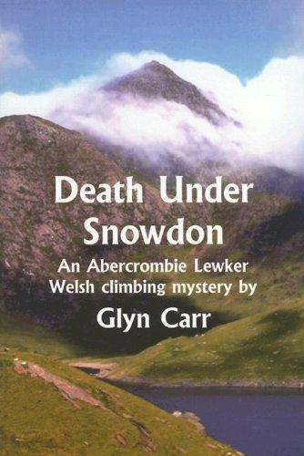 Death Under Snowdon (Rue Morgue Vintage Mystery) by Glyn Carr