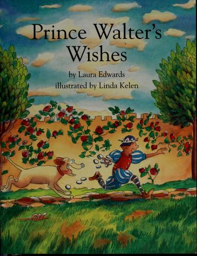 Prince Walter's wishes by Laura Edwards