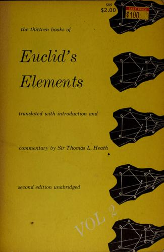 The thirteen books of Euclid's Elements by translated from the text of Heiberg, with introd. and commentary by Sir Thomas L. Heath.