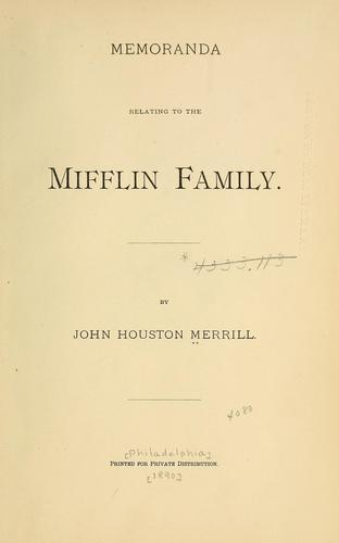 Memoranda relating to the Mifflin family by John Houston Merrill