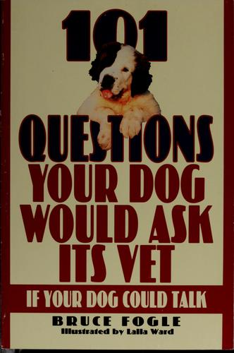 101 questions your dog would ask its vet by Jean Little