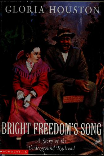 Bright Freedom's song by Gloria Houston