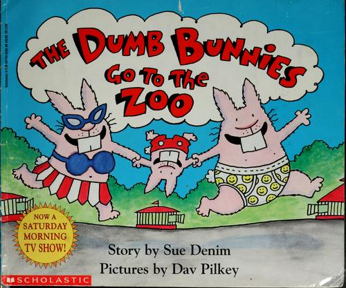 The Dumb Bunnies go to the zoo by Sue Denim