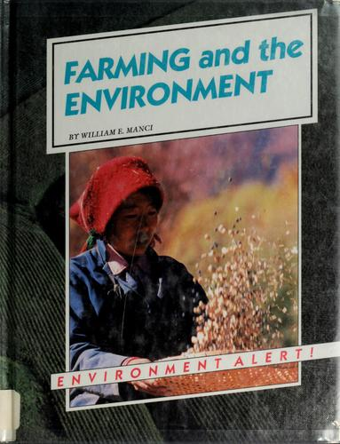 Farming and the environment by William E. Manci