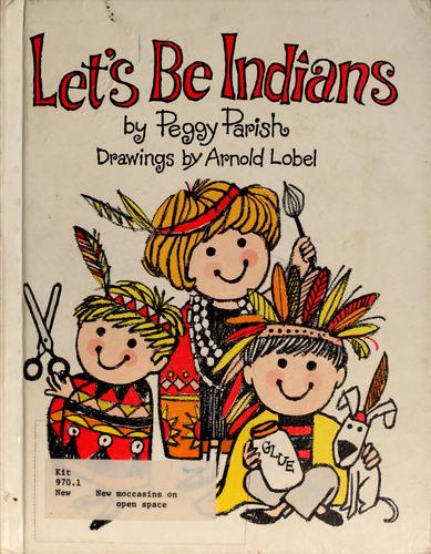 Let's be Indians by Peggy Parish