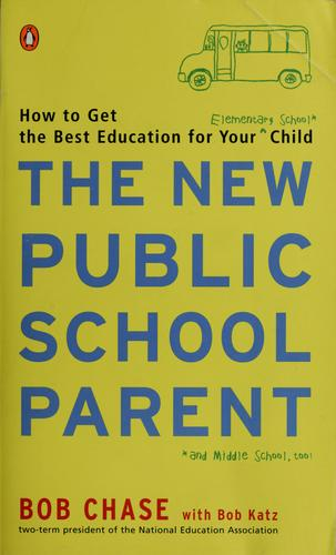 The new public school parent by Bob Chase