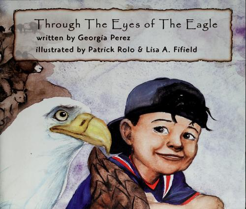 Through the eyes of the eagle by Georgia Perez