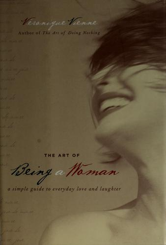 The art of being a woman by Véronique Vienne
