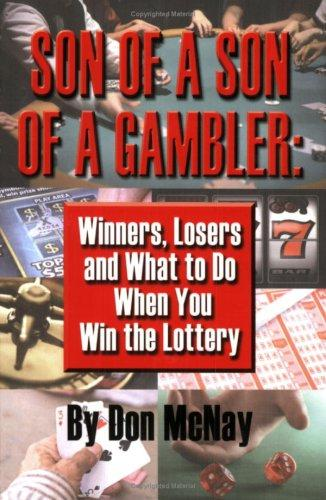 Winners, Losers and What to Do When You Win the Lottery by Don McNay