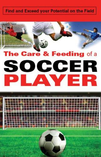 The Care and Feeding of a Soccer Player by Toni Branner