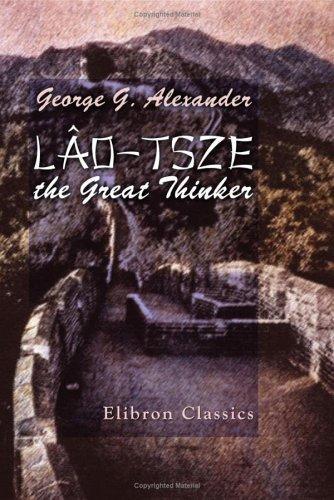 Lâo-Tsze the Great Thinker