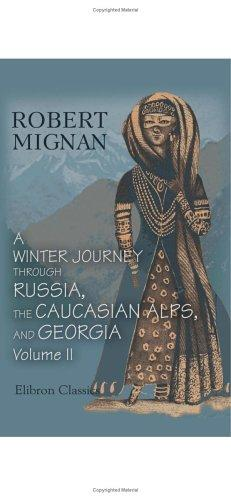 A Winter Journey through Russia, the Caucasian Alps, and Georgia