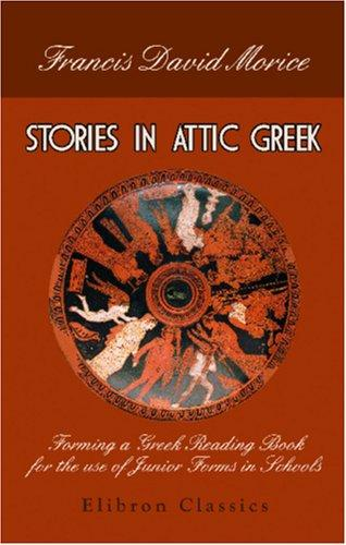 Stories in Attic Greek by Francis David Morice