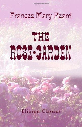 The Rose-Garden by Frances Mary Peard