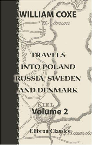 Travels into Poland, Russia, Sweden, and Denmark by William Coxe