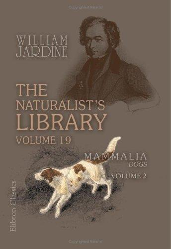 The Naturalist's Library by Jardine, William Sir, Charles Hamilton Smith