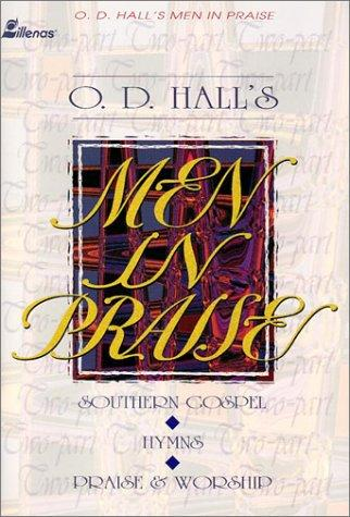 O.D. Hall's Men in Praise by O. D. Hall Jr.