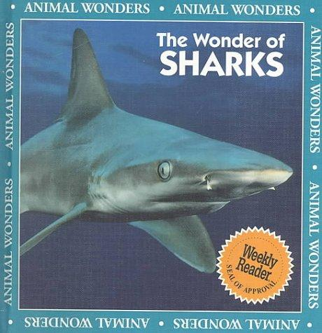 The Wonder of Sharks (Animal Wonders) by Amy Bauman, Patricia Corrigan