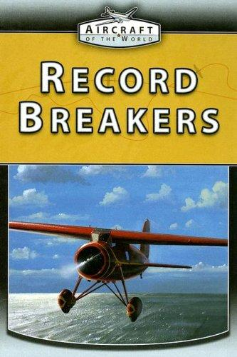 Record Breakers (Aircraft of the World) by Jim Winchester